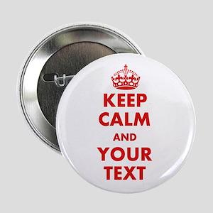 """Custom Keep Calm 2.25"""" Button (10 pack)"""