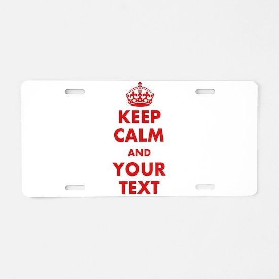 Custom Keep Calm Aluminum License Plate