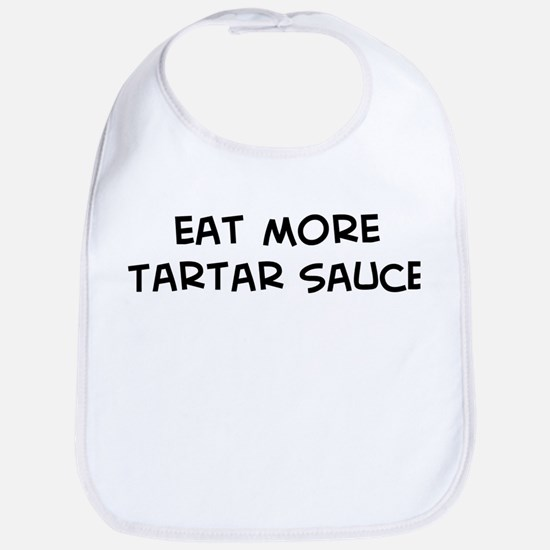 Eat more Tartar Sauce Bib