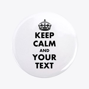 """Personalized Keep Calm 3.5"""" Button"""