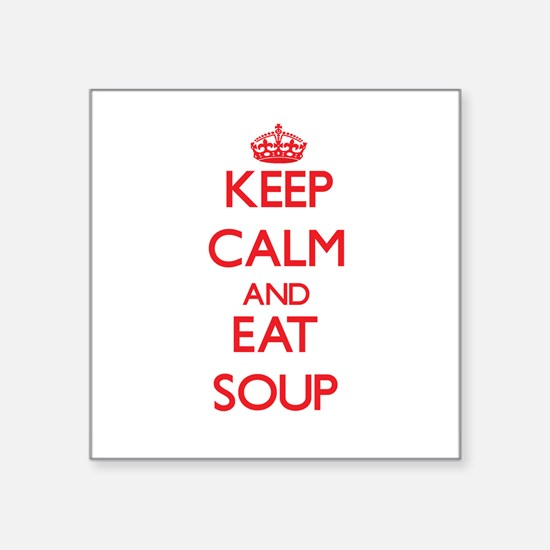 Keep calm and eat Soup Sticker