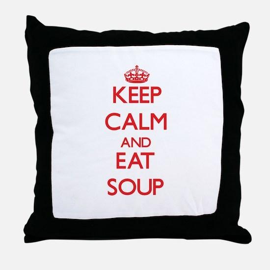 Keep calm and eat Soup Throw Pillow