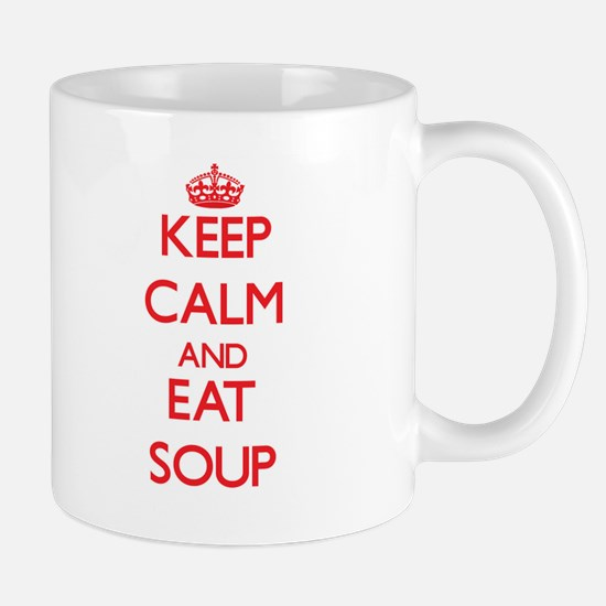 Keep calm and eat Soup Mugs