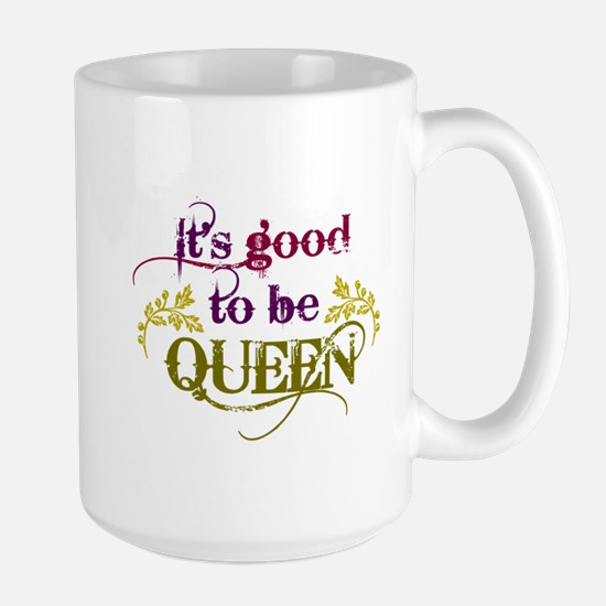 Its good to be queen Mugs