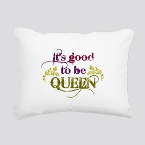 Its good to be queen Rectangular Canvas Pillow