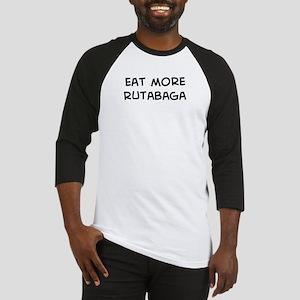 Eat more Rutabaga Baseball Jersey