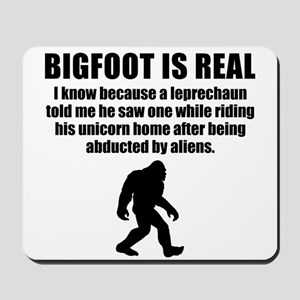 Bigfoot Is Real Mousepad