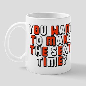Sexy time Mug