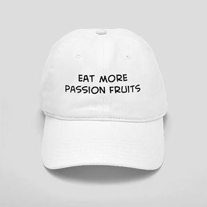 Eat more Passion Fruits Cap