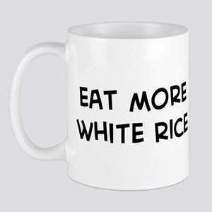 Eat more White Rice Mug