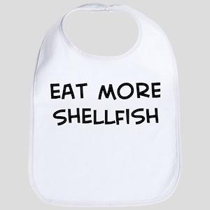 Eat more Shellfish Bib