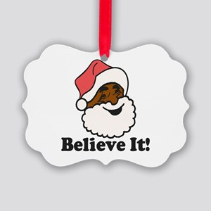 Believe It Ornament