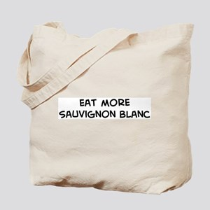 Eat more Sauvignon Blanc Tote Bag