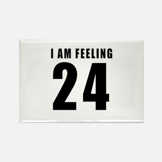 I am feeling 24 Rectangle Magnet