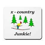 X Country Junkie Mousepad