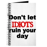 Dont let IDIOTS ruin your day Journal