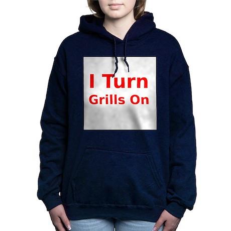 I Turn Grills On Hooded Sweatshirt