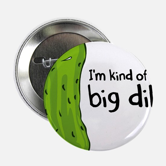 "Im Kind of a Big Deal 2.25"" Button"