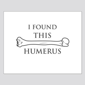 I Found This Humerus Posters