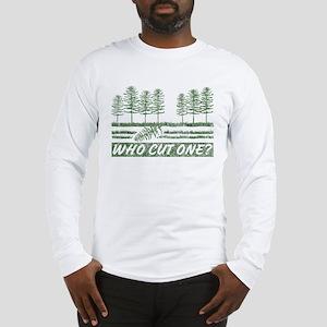 Who Cut One Long Sleeve T-Shirt