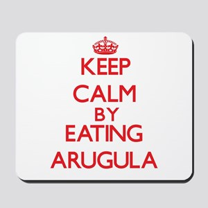 Keep calm by eating Arugula Mousepad
