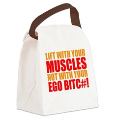 Lift With Your Muscles Not With Your Ego Canvas Lu