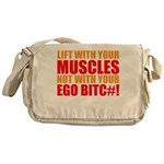 Lift With Your Muscles Not With Your Ego Messenger