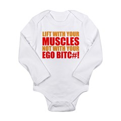 Lift With Your Muscles Not With Your Ego Body Suit