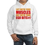 Lift With Your Muscles Not With Your Ego Hoodie