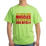 Lift With Your Muscles Not With Your Ego T-Shirt