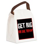 GET BIG OR DIE TRYIN Canvas Lunch Bag