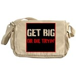 GET BIG OR DIE TRYIN Messenger Bag
