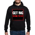 GET BIG OR DIE TRYIN Hoodie