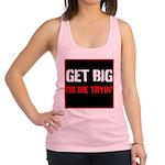 GET BIG OR DIE TRYIN Racerback Tank Top