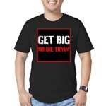 GET BIG OR DIE TRYIN T-Shirt