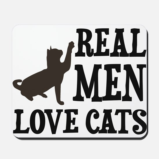 Real Men Love Cats Mousepad