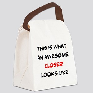 awesome closer Canvas Lunch Bag