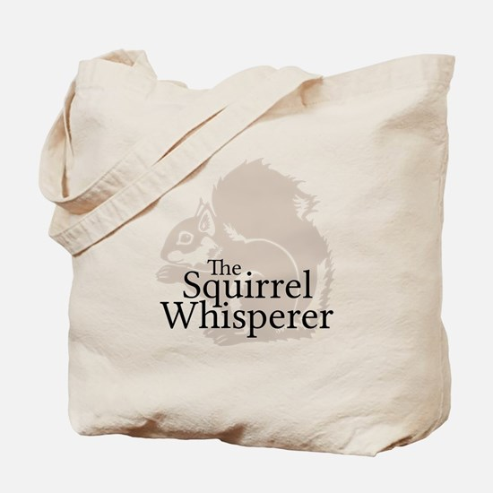 The Squirrel Whisperer Tote Bag