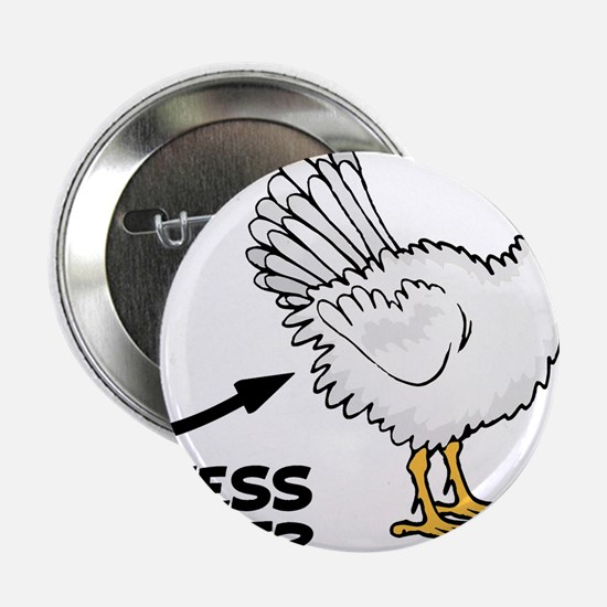 """Guess What Chicken Butt 2.25"""" Button"""