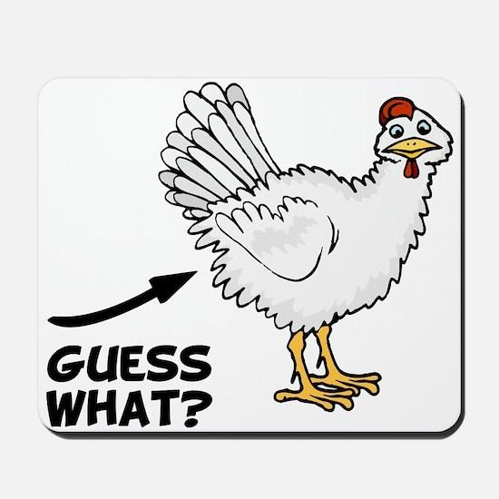 Guess What Chicken Butt Mousepad