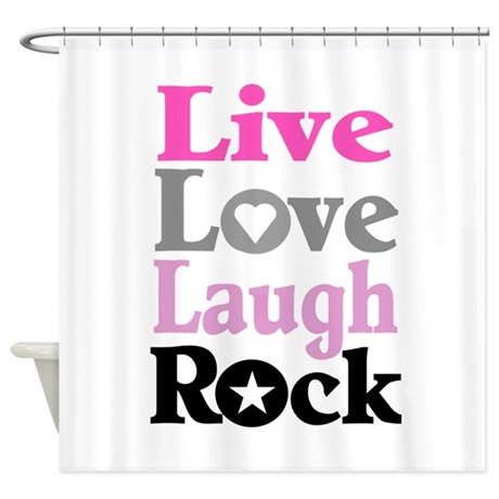 LIVE LOVE LAUGH ROCK Shower Curtain By Theartofvenus
