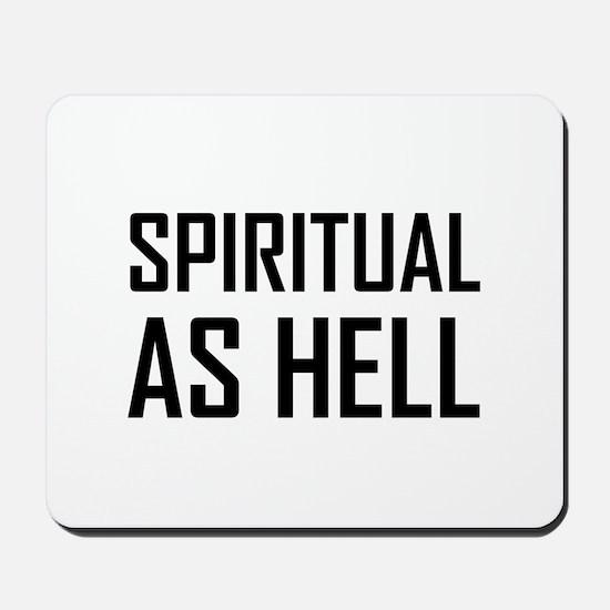Spiritual As Hell Mousepad