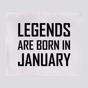 Legends Are Born In January Throw Blanket