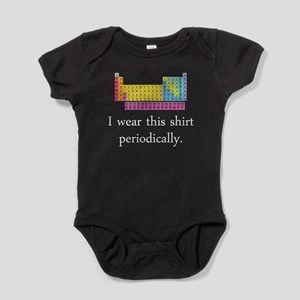 I Wear This Shirt Periodically Baby Bodysuit