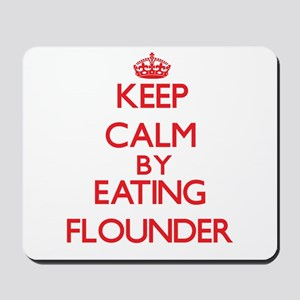Keep calm by eating Flounder Mousepad