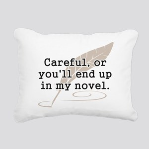 Careful, or Youll End Up In My Novel Writer Rectan