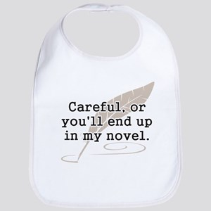 Careful, or Youll End Up In My Novel Writer Bib