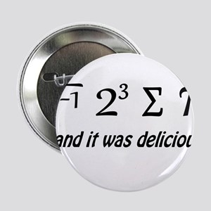 "I Ate Some Pie and It Was Delicious 2.25"" Button"
