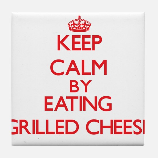 Keep calm by eating Grilled Cheese Tile Coaster