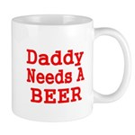DADDY NEEDS A BEER 2 Mugs